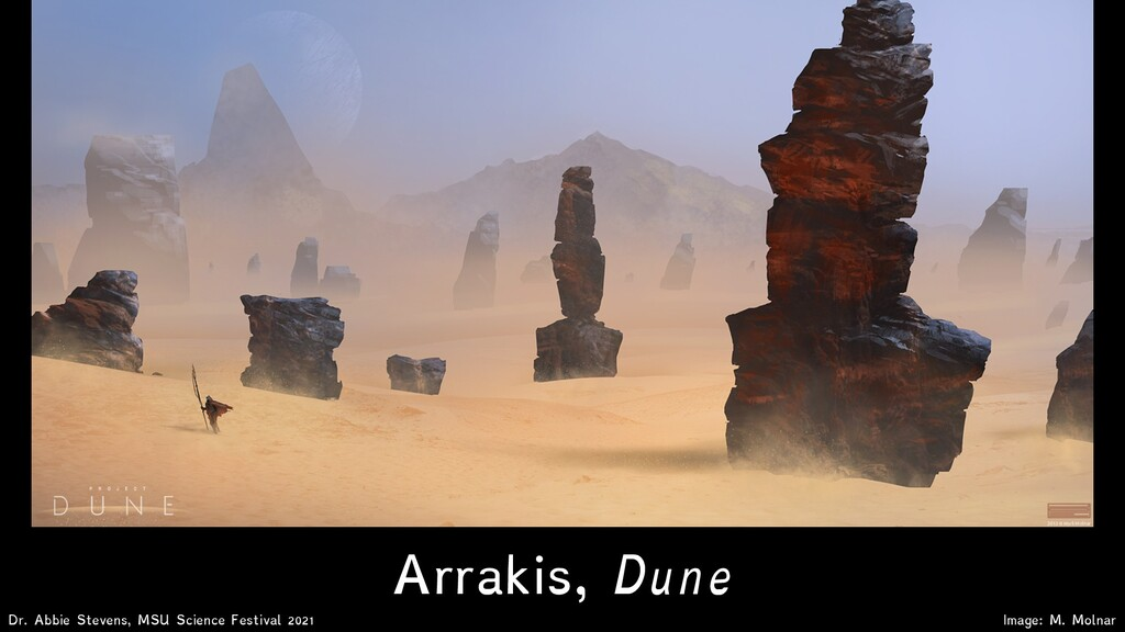 Arrakis, Dune Dr. Abbie Stevens, MSU Science Fe...