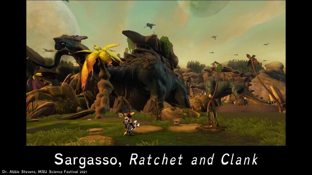 Sargasso, Ratchet and Clank Dr. Abbie Stevens, ...