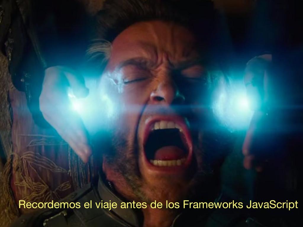 Recordemos el viaje antes de los Frameworks Jav...