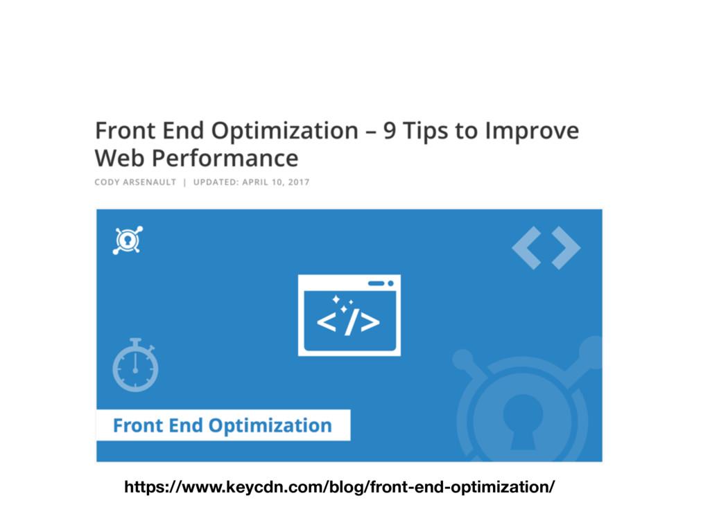 https://www.keycdn.com/blog/front-end-optimizat...