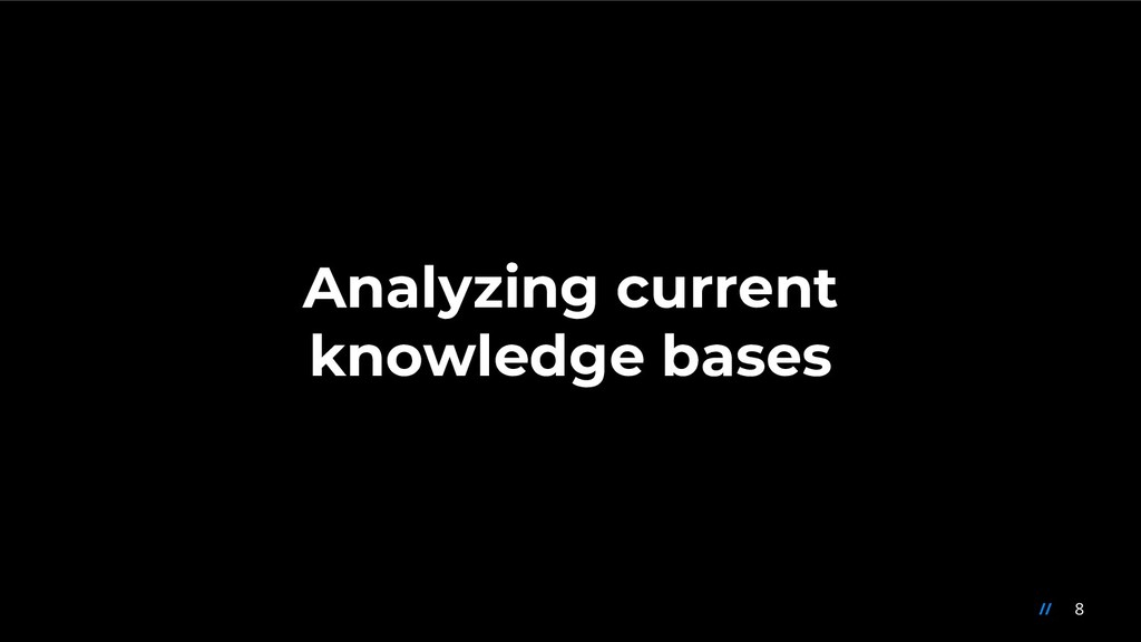 8 // Analyzing current knowledge bases