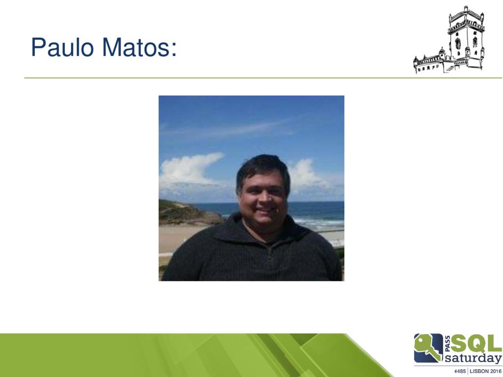 Paulo Matos: