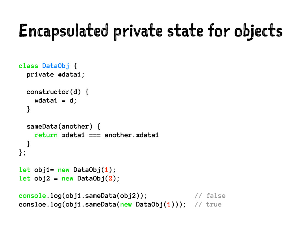Encapsulated private state for objects class Da...