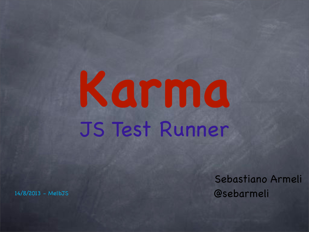 Karma JS Test Runner Sebastiano Armeli @sebarme...