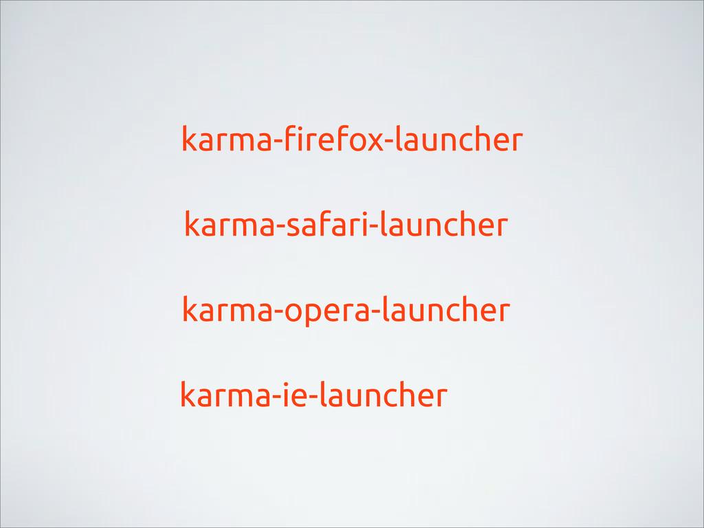 karma-!refox-launcher karma-safari-launcher kar...