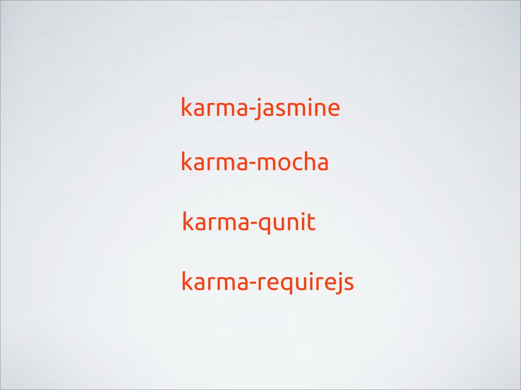 karma-jasmine karma-mocha karma-qunit karma-req...