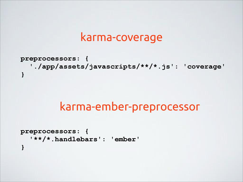karma-coverage preprocessors: { './app/assets/j...
