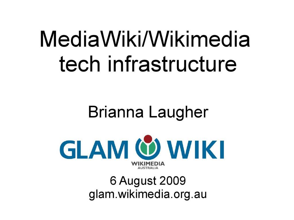 MediaWiki/Wikimedia tech infrastructure Brianna...