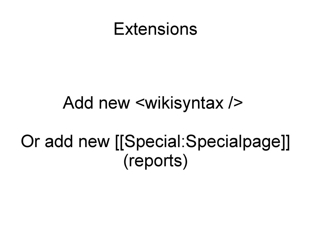 Add new <wikisyntax /> Or add new [[Special:Spe...
