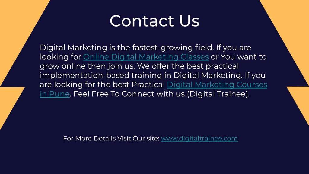 Digital Marketing is the fastest-growing field. ...