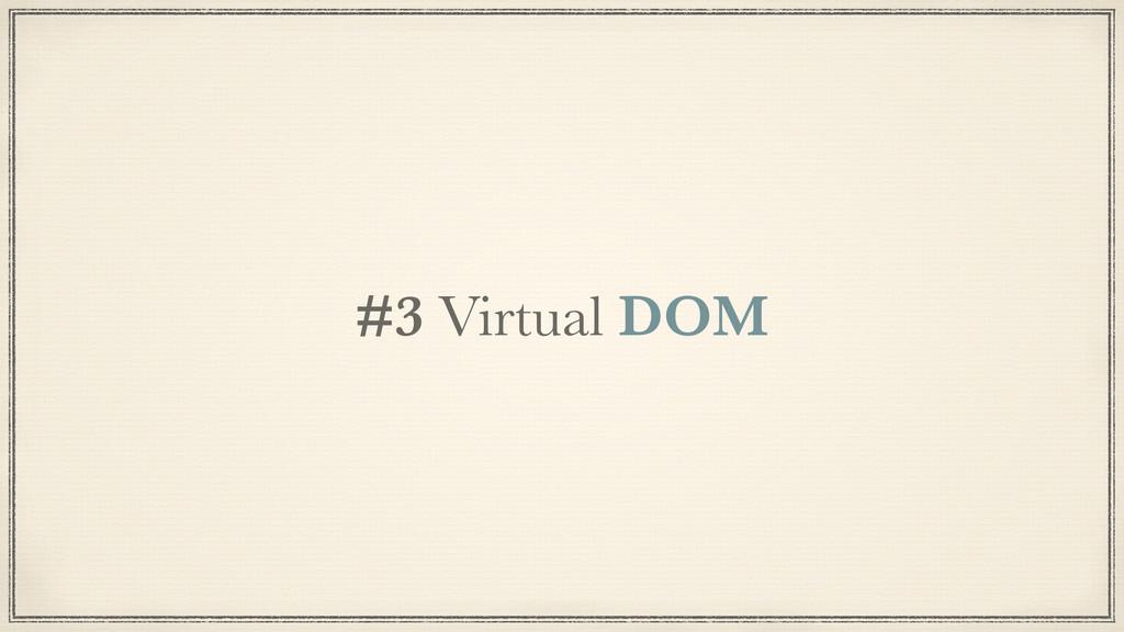 #3 Virtual DOM