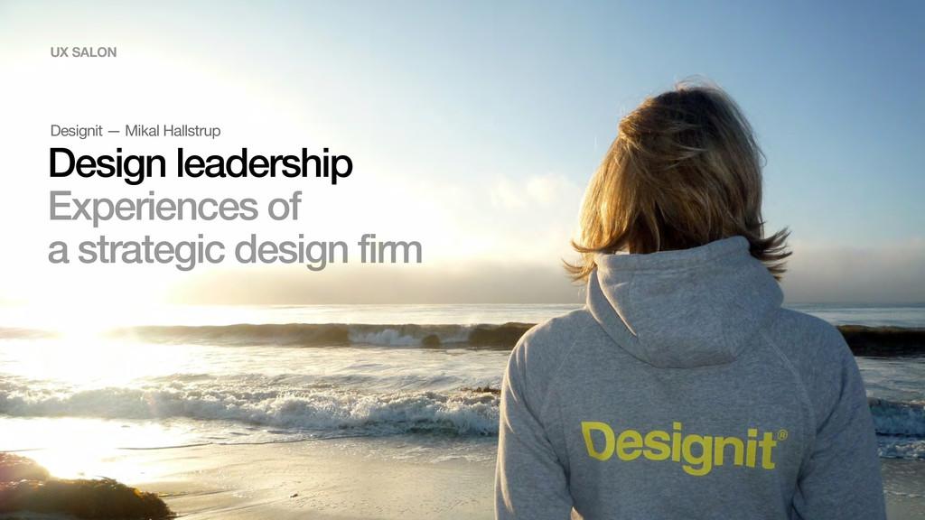 Designit — Mikal Hallstrup Design leadership E...