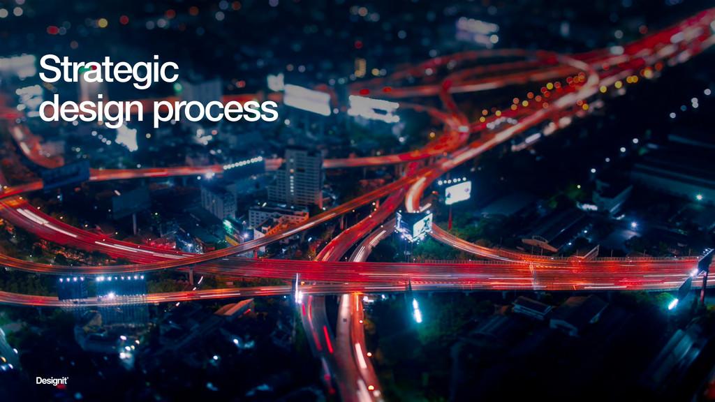 Strategic design process