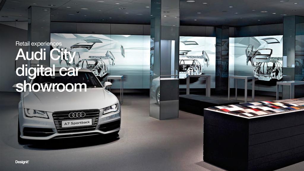 Retail experiences Audi City digital car showro...
