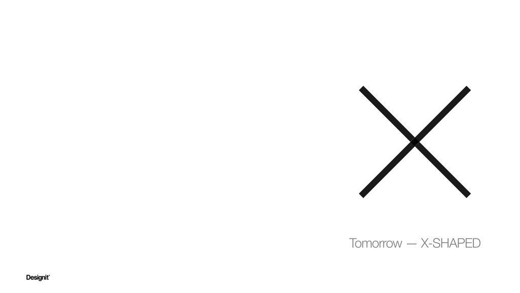 Tomorrow — X-SHAPED