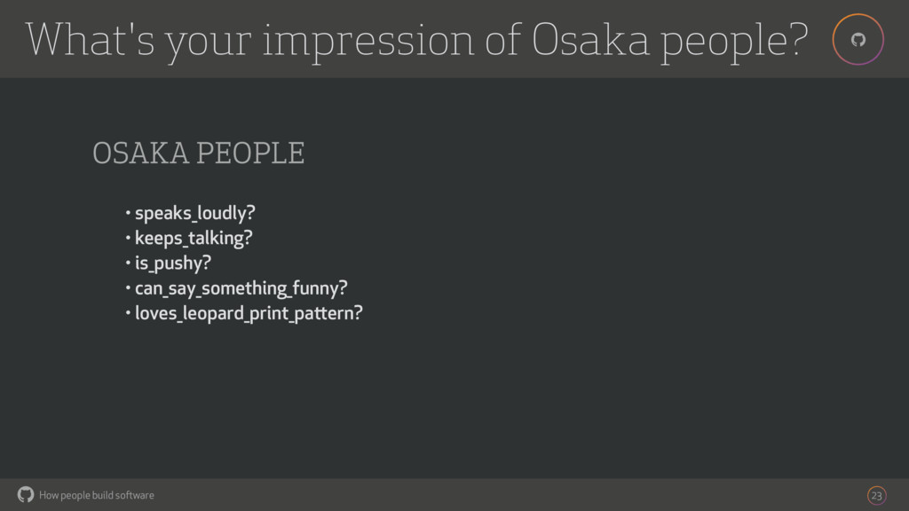 How people build software ! ! 23 OSAKA PEOPLE •...