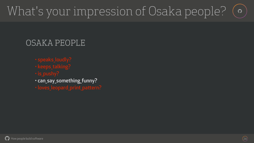 How people build software ! ! 24 OSAKA PEOPLE •...