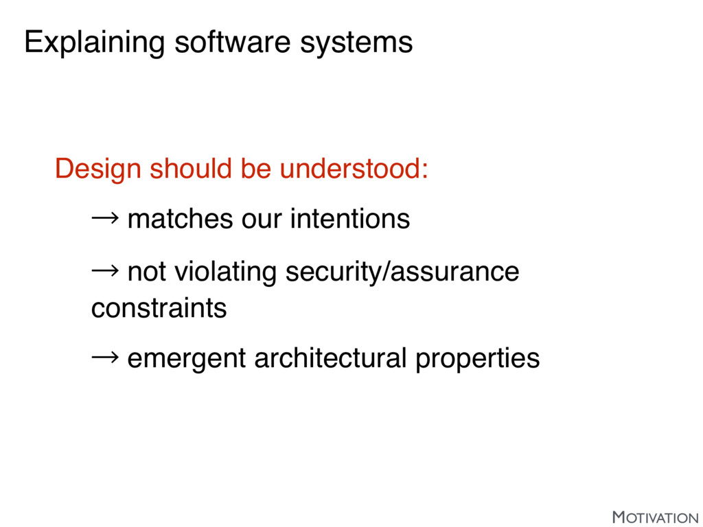 Explaining software systems Design should be un...