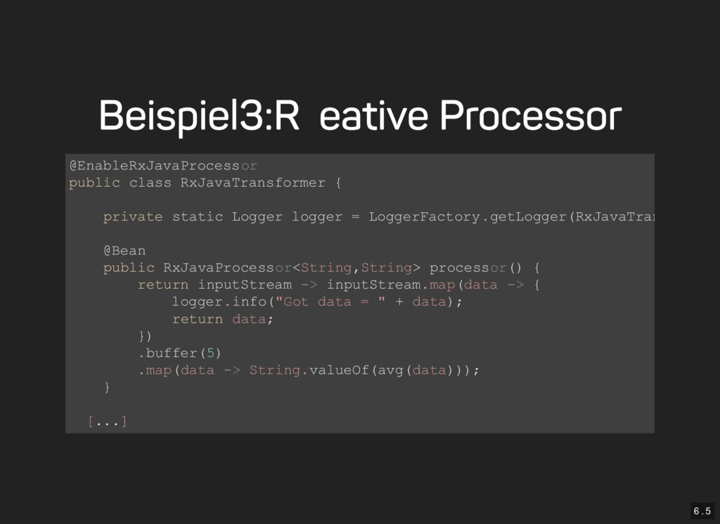 6 . 5 Beispiel 3: Reative Processor @EnableRxJa...