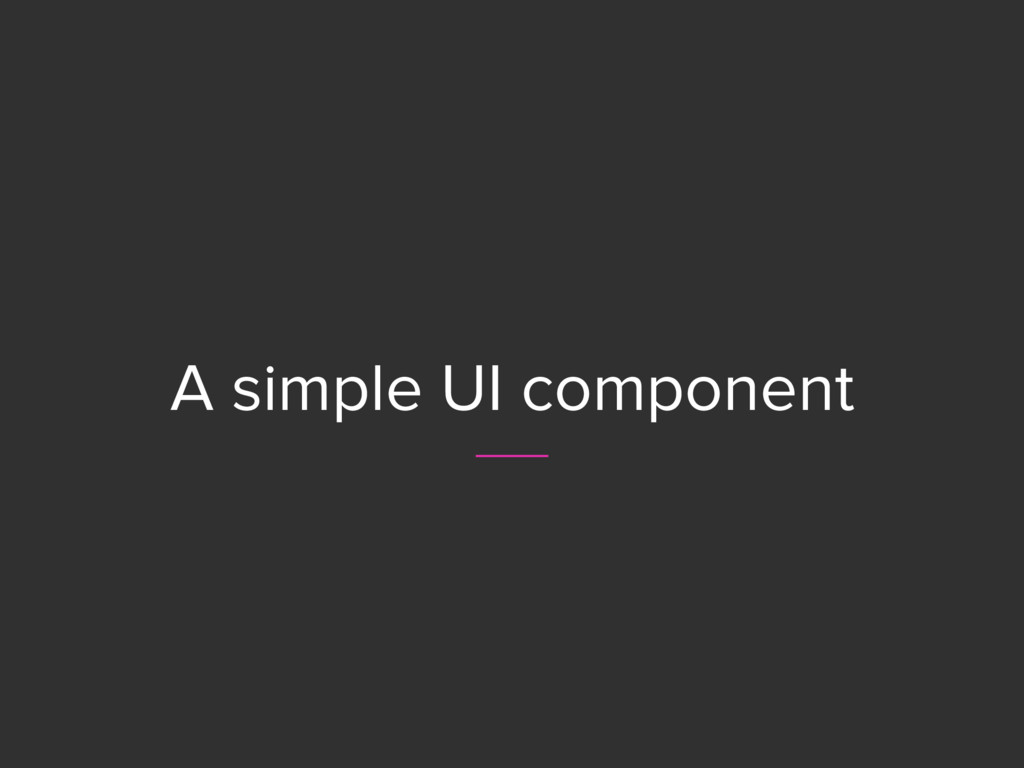 A simple UI component