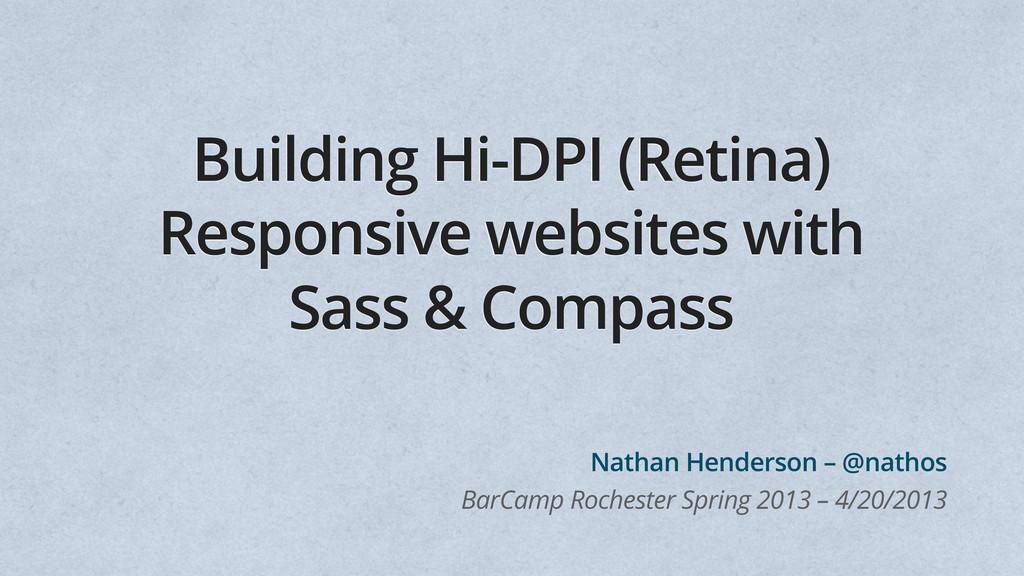 Building Hi-DPI (Retina) Responsive websites wi...