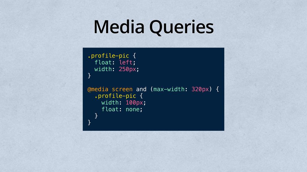 Media Queries .profile-pic { float: left; width...