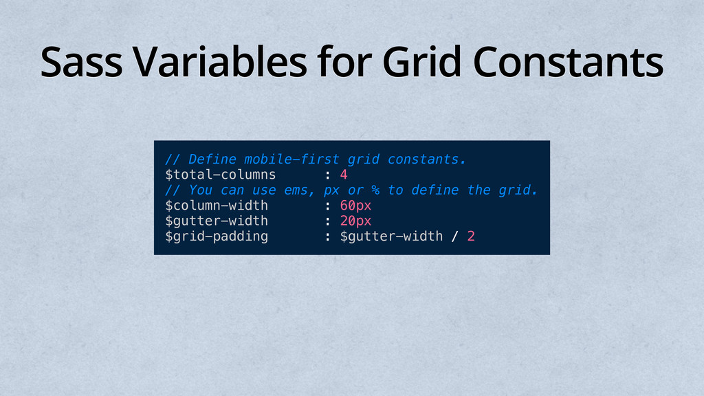 Sass Variables for Grid Constants // Define mob...