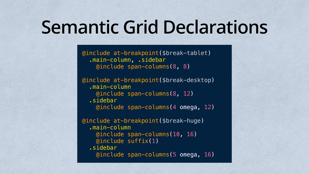 Semantic Grid Declarations @include at-breakpoi...
