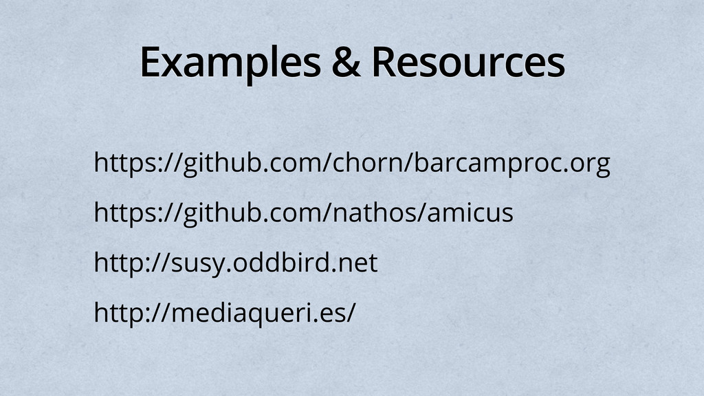 Examples & Resources https://github.com/chorn/b...