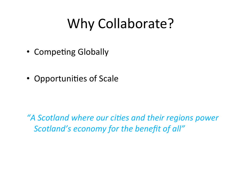 Why Collaborate?  • Compe*ng Globally...