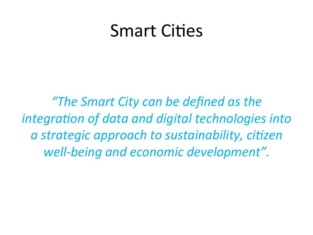 "Smart Ci*es  ""The Smart City can..."