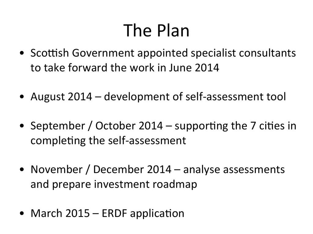 The Plan  • Sco$sh Government appo...