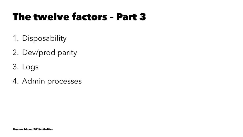 The twelve factors – Part 3 1. Disposability 2....