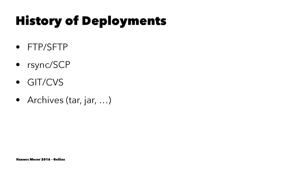 History of Deployments • FTP/SFTP • rsync/SCP •...