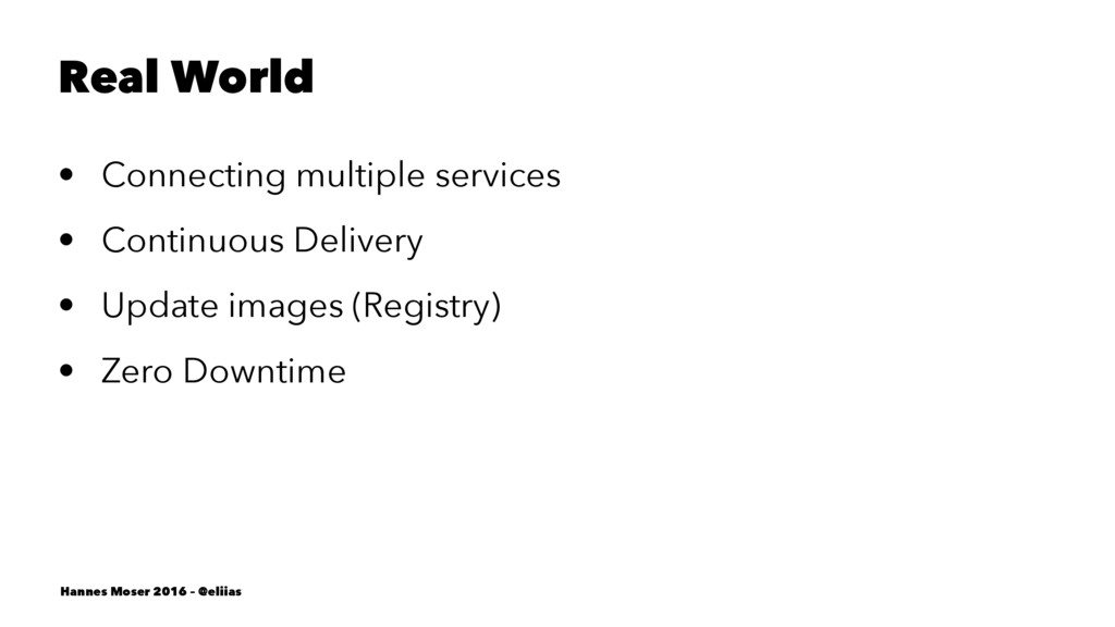 Real World • Connecting multiple services • Con...