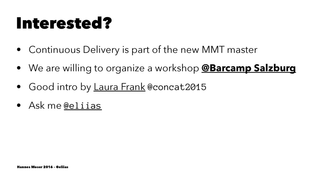 Interested? • Continuous Delivery is part of th...