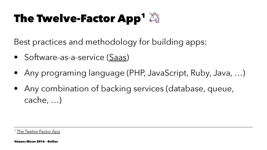 The Twelve-Factor App1 ! Best practices and met...
