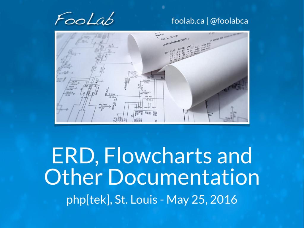 foolab.ca | @foolabca ERD, Flowcharts and Other...