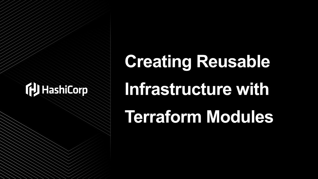 Creating Reusable Infrastructure with Terraform...