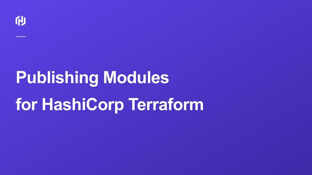 Publishing Modules for HashiCorp Terraform