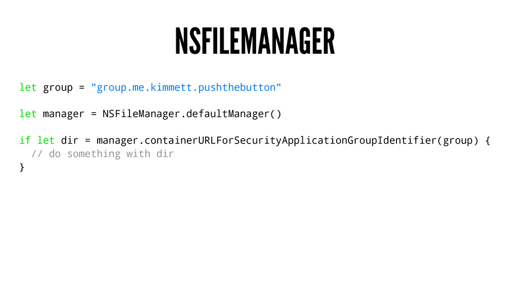 """NSFILEMANAGER let group = """"group.me.kimmett.pus..."""