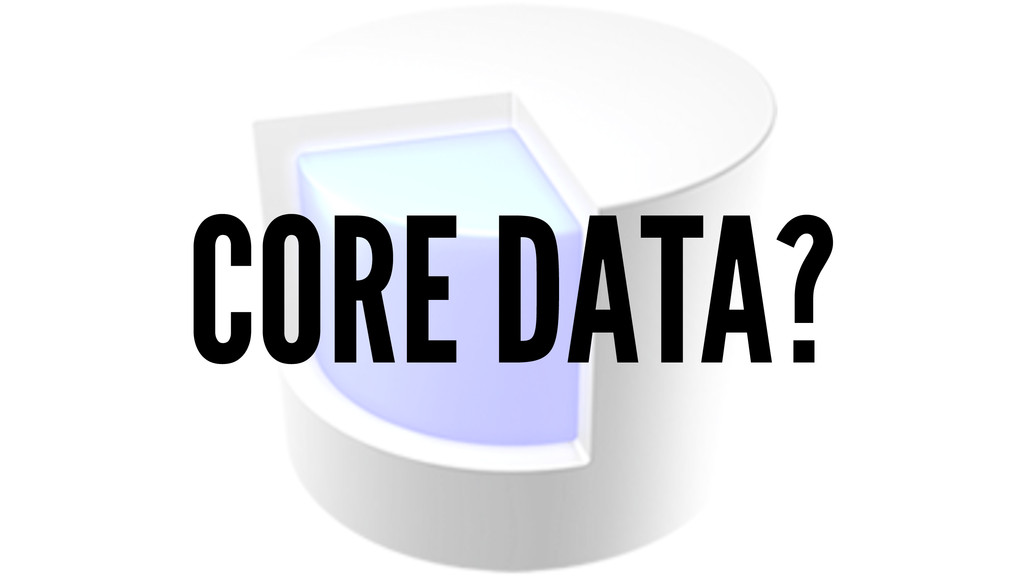 CORE DATA?