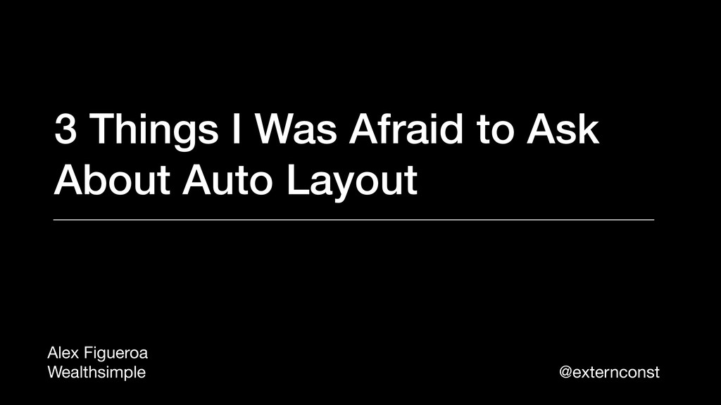 3 Things I Was Afraid to Ask About Auto Layout ...