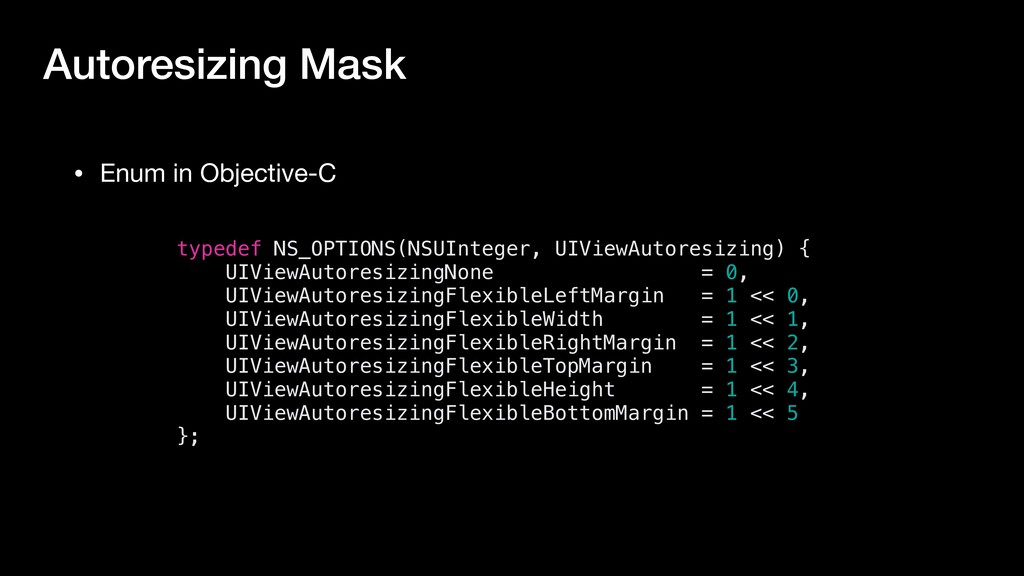 • Enum in Objective-C Autoresizing Mask typedef...