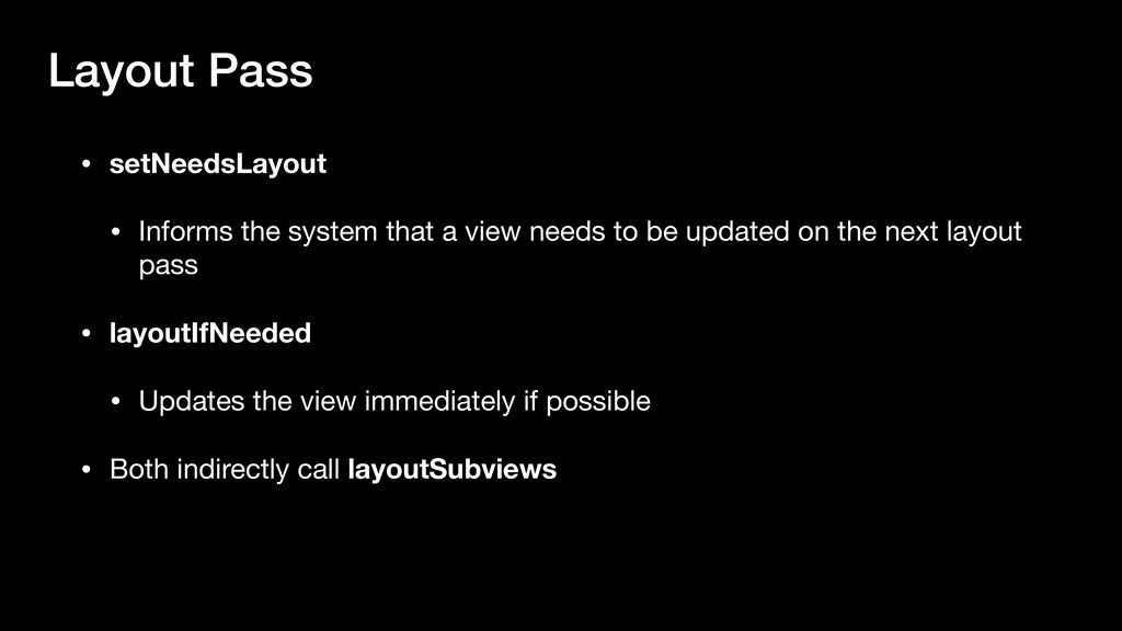 Layout Pass • setNeedsLayout • Informs the syst...