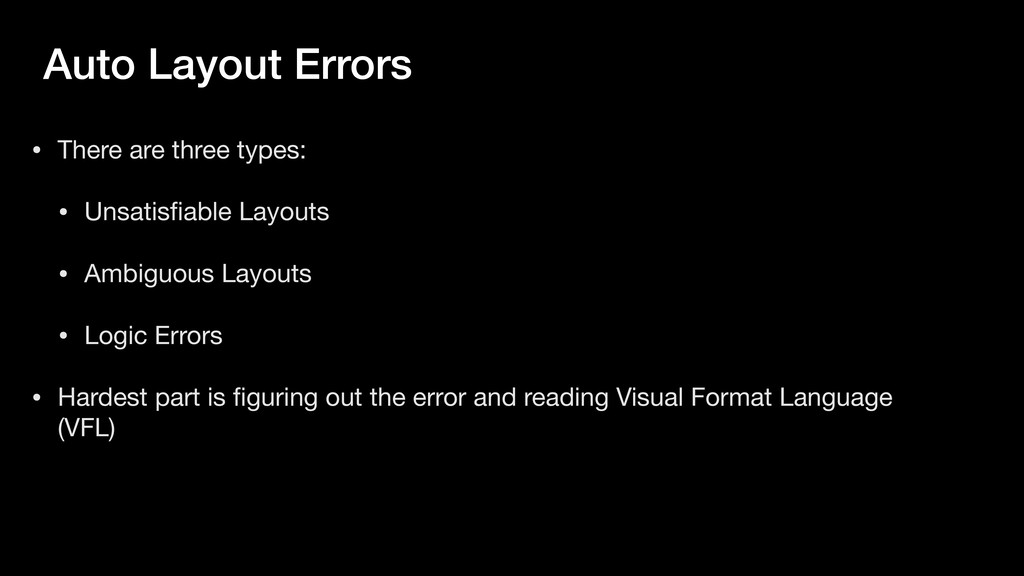 Auto Layout Errors • There are three types:  • ...