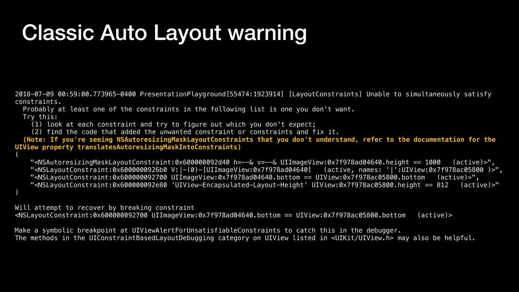 Classic Auto Layout warning 2018-07-09 00:59:00...