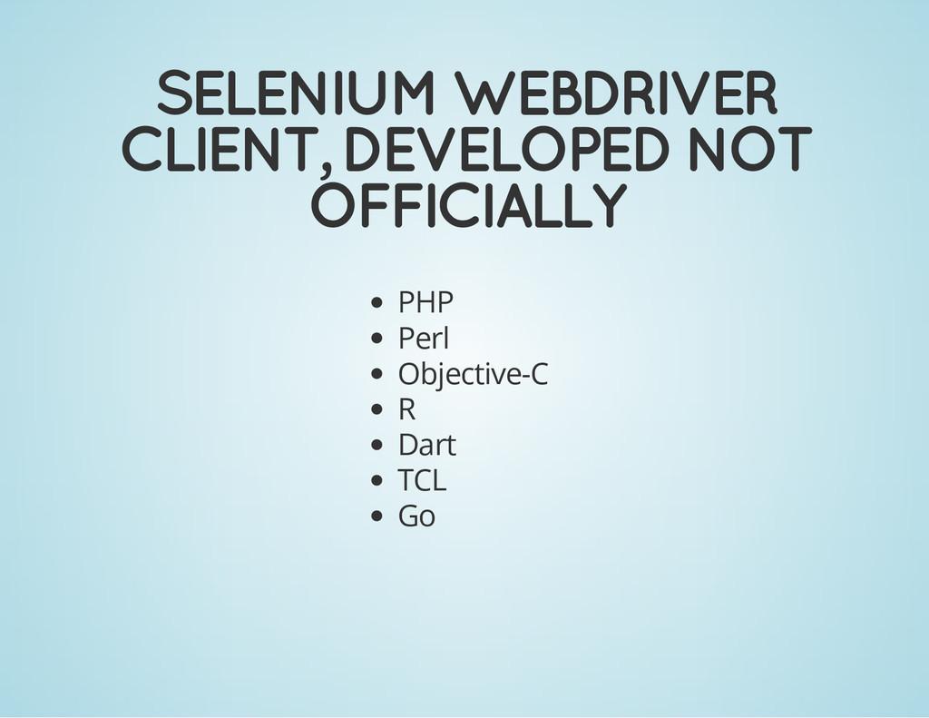 SELENIUM WEBDRIVER CLIENT, DEVELOPED NOT OFFICI...