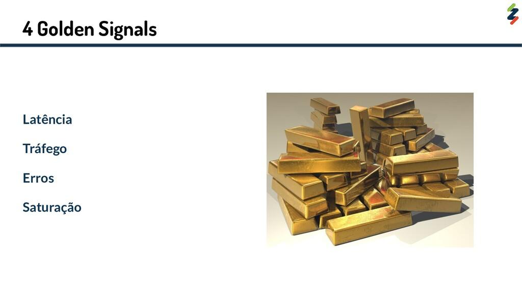 4 Golden Signals Latência Tráfego Erros Saturaç...