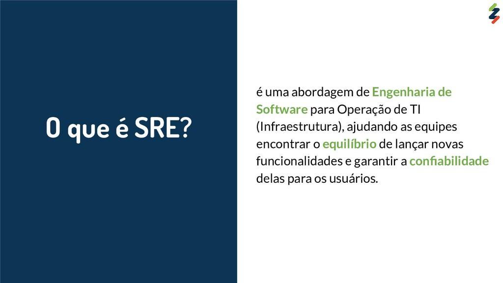 O que é SRE? é uma abordagem de Engenharia de S...
